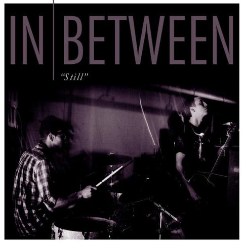 "In Between ""Still"" 12"""