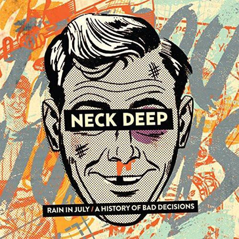 "Neck Deep  ""Rain In July/A History Of Bad Decisions"" LP"