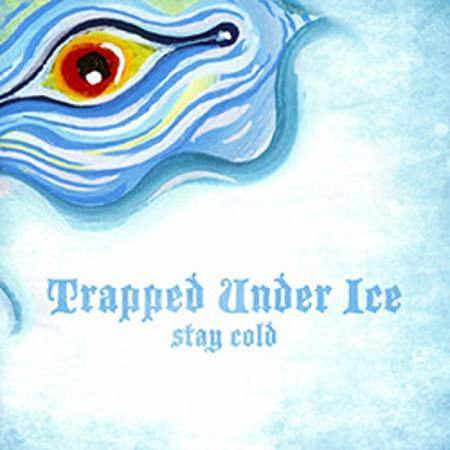Trapped Under Ice 'Stay Cold' 7""