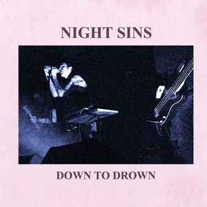 "Night Sins ""Down To Drown"" 7"""