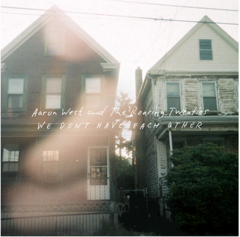 "Aaron West and the Roaring Twenties ""We Don't Have Each Other"" 12"" LP"