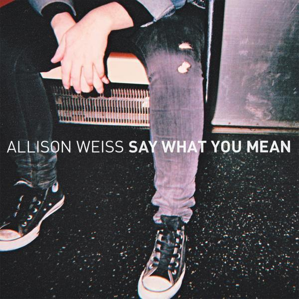 "Allison Weiss ""Say What You Mean"" LP"