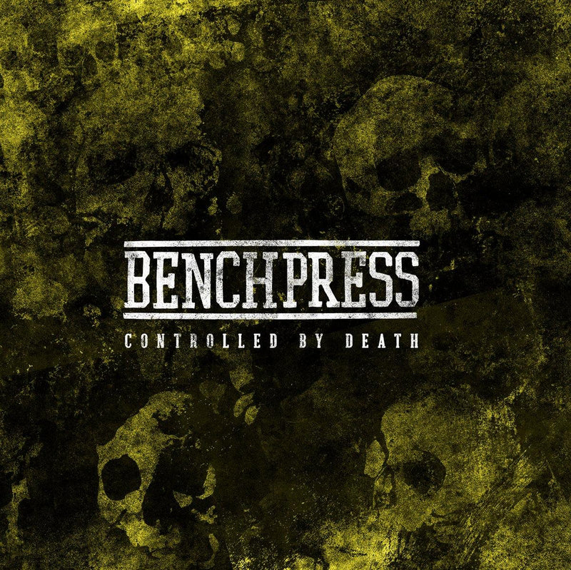 "Benchpress ""Controlled By Death"" LP"