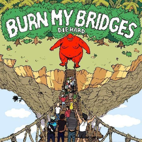 "Burn My Bridges ""Die Hard"" CD"