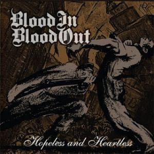 "Blood In Blood Out ""Hopeless And Heartless"" CD"