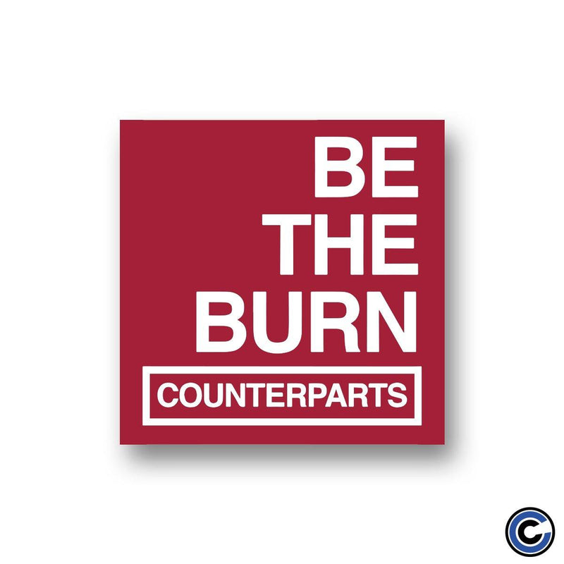 "Counterparts ""Be The Burn"" Sticker"""