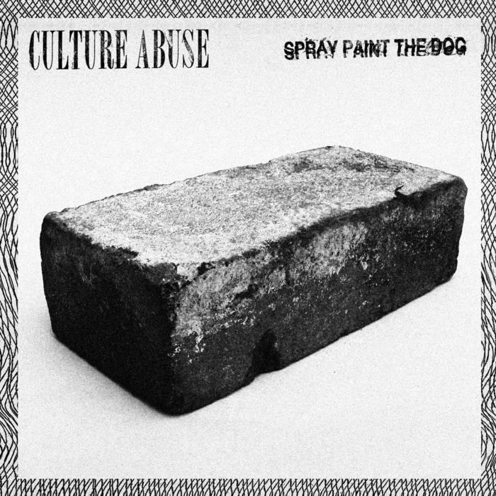 "Culture Abuse ""Spray Paint The Dog"" 7"""