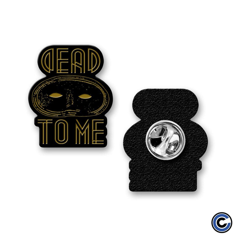 "Dead To Me ""Mask"" Pin"