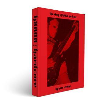 "Hans Verbeke ""The Story of H8000 Hardcore: 1977-1999"" Book"