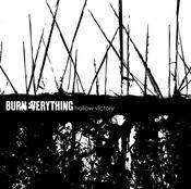 "Burn Everything ""Hollow Victory"" 7"""