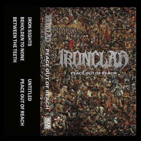 "Ironclad ""Peace Out Of Reach"" Cassette"