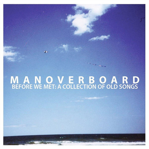 "Buy – Man Overboard ""Before We Met: A Collection of Old Songs"" – Band & Music Merch – Cold Cuts Merch"