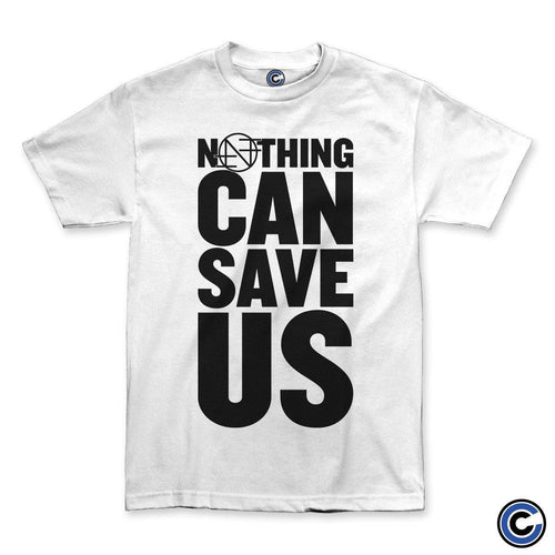"Nothing ""Can Save Us"" White Shirt"