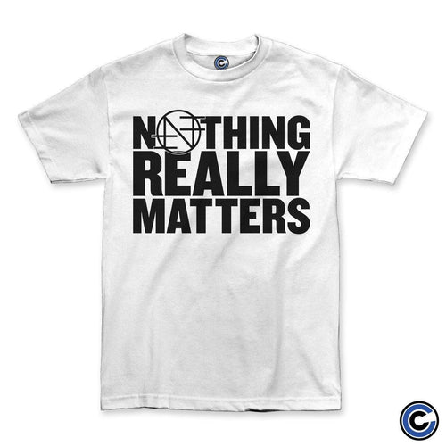 "Nothing ""Really Matters"" Shirt"