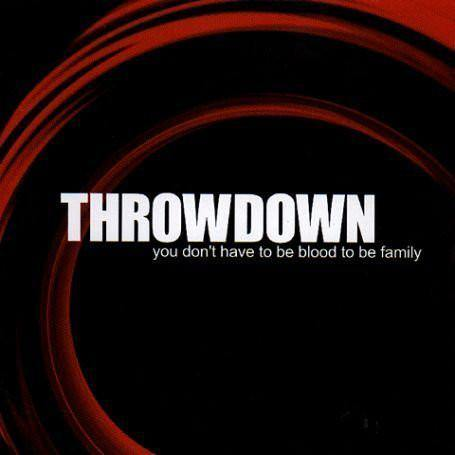 "Buy Now – Throwdown ""You Don't Have To Be Blood To Be Family"" CD – Cold Cuts Merch"
