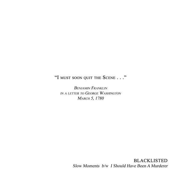 "Blacklisted ""Slow Moments b/w I Should Have Been A Murderer"" 7"""