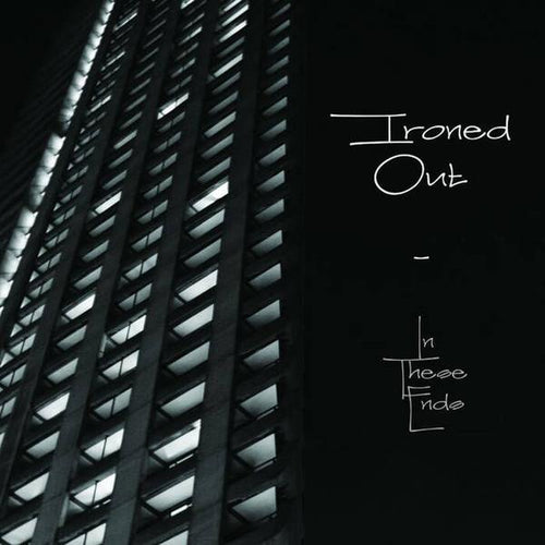 "Ironed Out ""In These Ends"" CD"