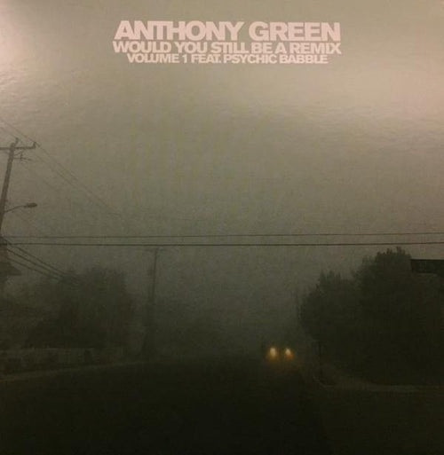 "Buy – Anthony Green ""Would You Still Be a Remix: Volume 1"" 7"" – Band & Music Merch – Cold Cuts Merch"