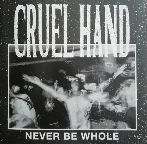 "Buy Now – Cruel Hand ""Never Be Whole"" 7"" – Cold Cuts Merch"