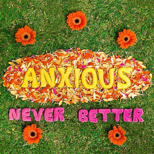 "Anxious ""Never Better"" 7"""