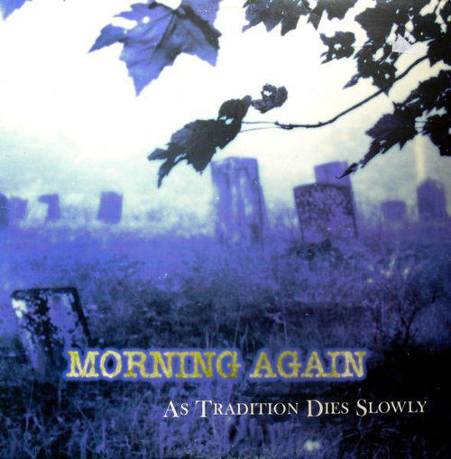 "Morning Again ""As Tradition Dies Slowly"" 12"""