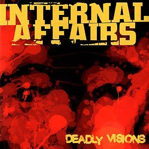 "Internal Affairs ""Deadly Visions"" CD"