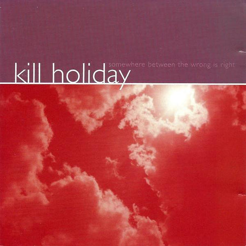 "Kill Holiday ""Somewhere Between The Wrong Is Right"" 12"""