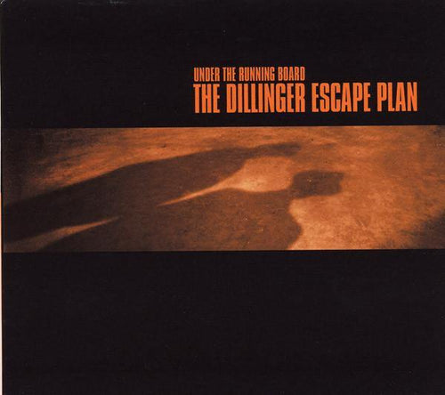 "Dillinger Escape Plan ""Under The Running Board"" Reissue CD"