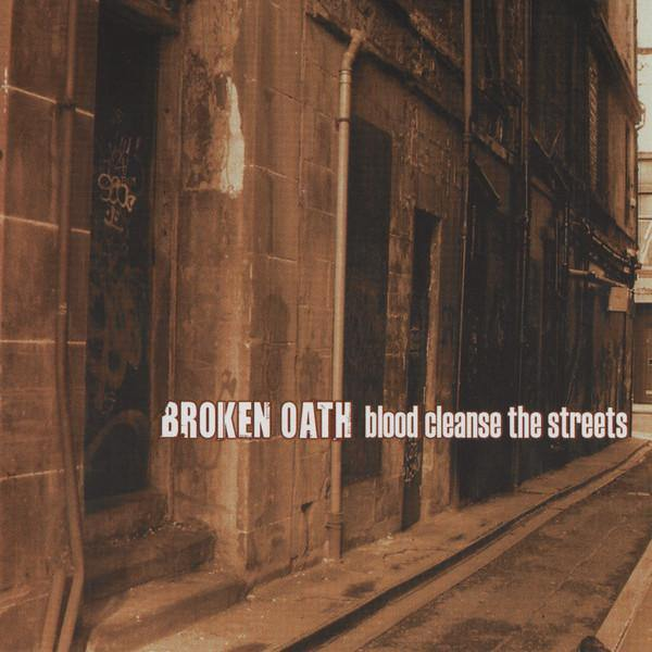 "Broken Oath ""Blood Cleanse The Streets"" CD"