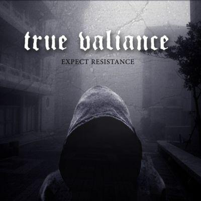 "True Valiance ""Expect Resistance"" CD"