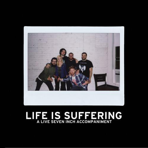 "Into It. Over It. ""Life is Suffering"" 7"""