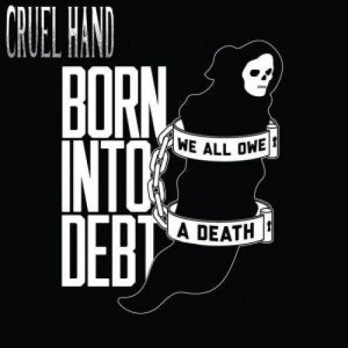 "Buy Now – Cruel Hand ""Born Into Debt, We All Owe A Debt"" 7"" – Cold Cuts Merch"