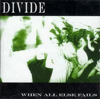 "Divide ""When All Else Fails"" CD"
