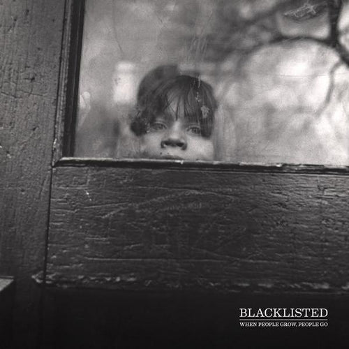 "Blacklisted ""When People Grow, People Go"" 12"""