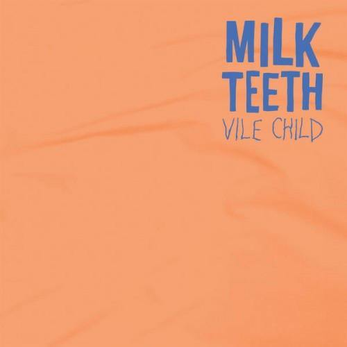 "Milk Teeth ""Vile Child"" 12"""