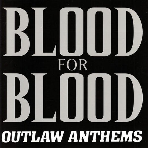 "Blood For Blood ""Outlaw Anthems"" 12"""