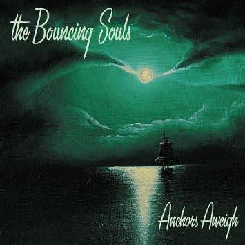 "The Bouncing Souls ""Anchors Aweigh"""