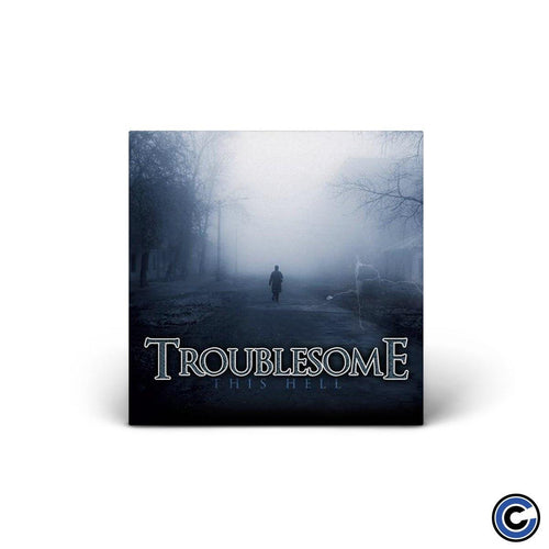 "Troublesome ""This Hell"" 7"""