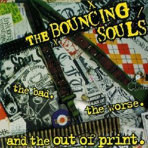 "The Bouncing Souls ""The Bad. The Worse. And the Out of Print."" CD"
