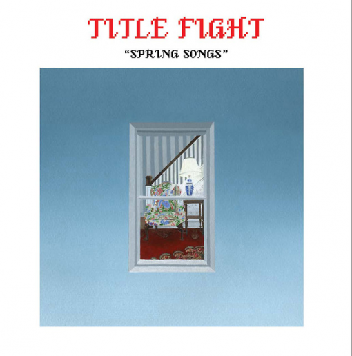 "Title Fight ""Spring Songs"" 7"""
