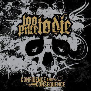 "Too Pure To Die ""Confidence And Consequence"" CD"