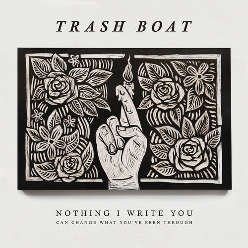 "Trash Boat ""Nothing I Write You Can Change What You've Been Through"" 12"""
