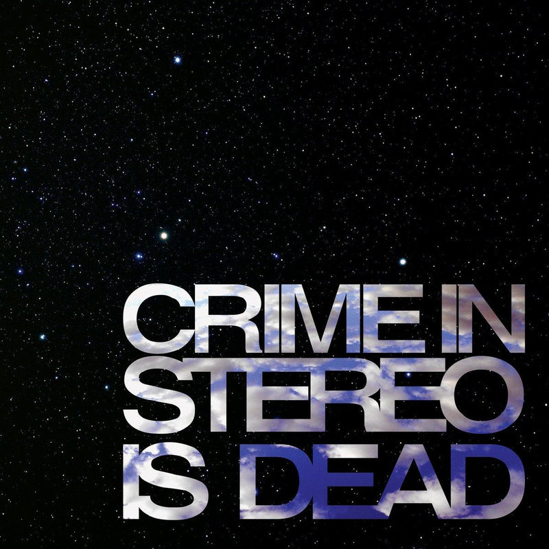 "Crime In Stereo ""Is Dead"""
