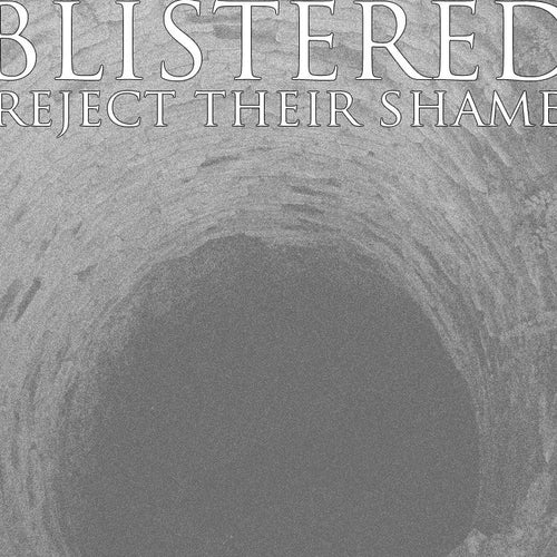 "Blistered ""Reject Their Shame"" 7"""