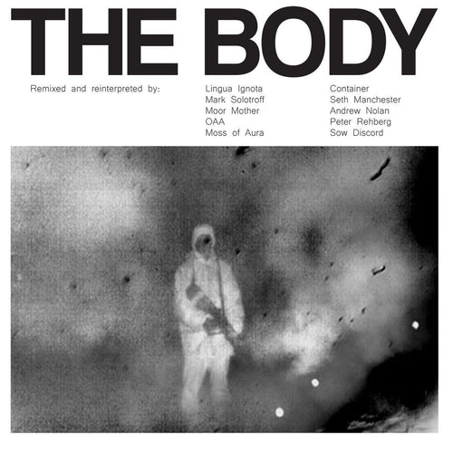 "The Body ""Remixed"" 2x12"""