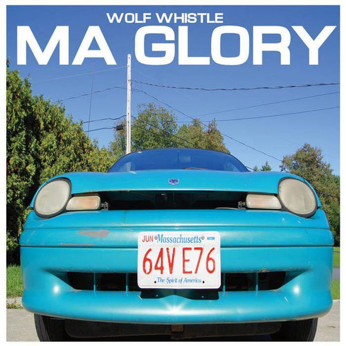 "Wolf Whistle ""MA Glory"" 7"""
