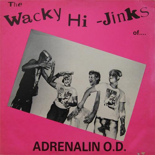 "Adrenalin O.D: ""The Wacky Hi-Jinks Of..."""