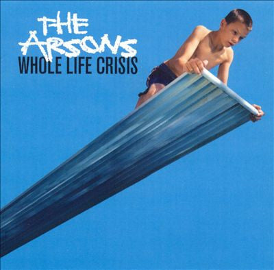 "The Arsons ""Whole Life Crisis"" CD"