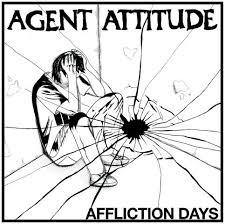"Agent Attitude ""Affliction Days"" LP"