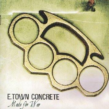 "E. Town Concrete ""Made For War"" CD"